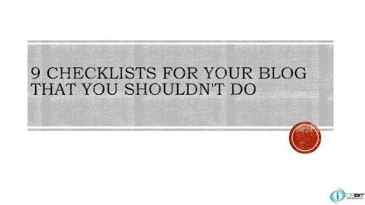 9 checklists for your blog that you shouldn't