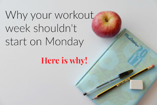 Why your workout week shouldn't start on Monday - Miss Athlétique