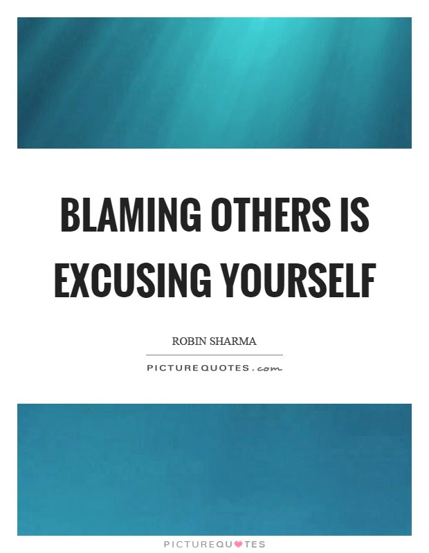 Blaming Others Quotes Sayings Blaming Others Picture Quotes
