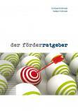 Schwab Gerhard  Der Förderratgeber dritte Auflage erschienen Weiterbildungsseminare Publikationen