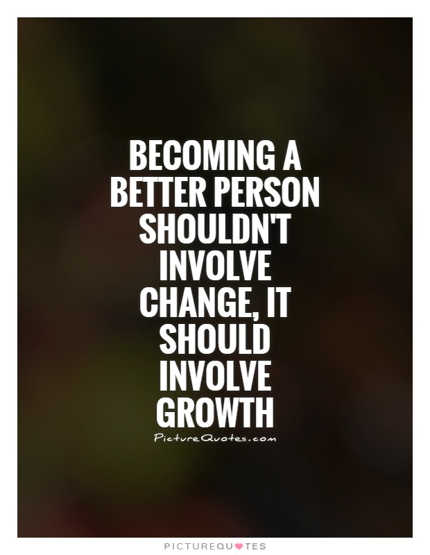 Quotes About Become Better 347 Quotes