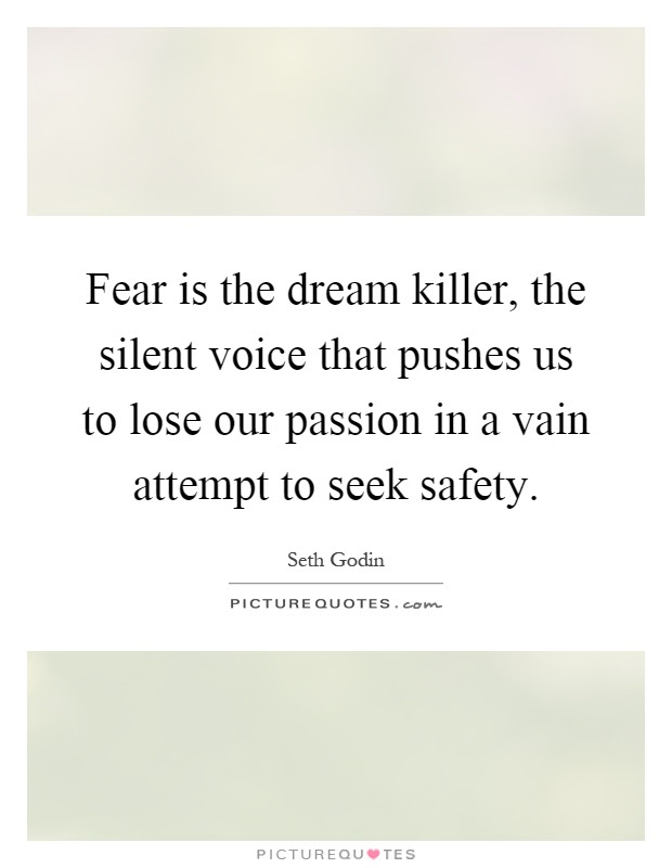 Fear Is The Dream Killer The Silent Voice That Pushes Us To