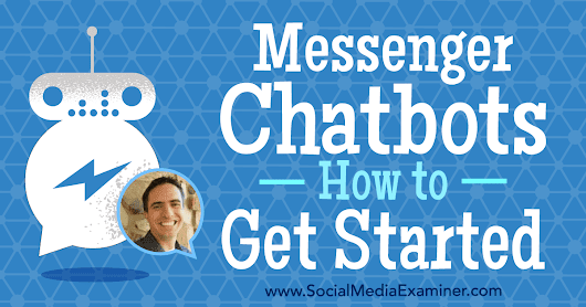 Messenger Chatbots: How to Get Started