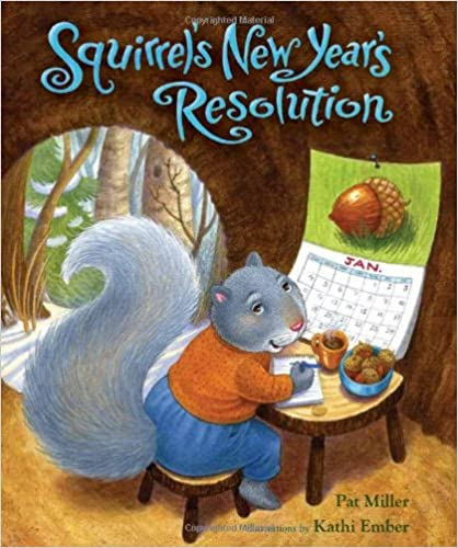 http://www.amazon.com/Squirrels-New-Years-Resolution-Miller/dp/0807575917/ref=sr_1_2?ie=UTF8&qid=1451750640&sr=8-2&keywords=New+Years+books