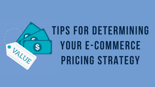 Tips For Determining Your E-commerce Pricing Strategy |