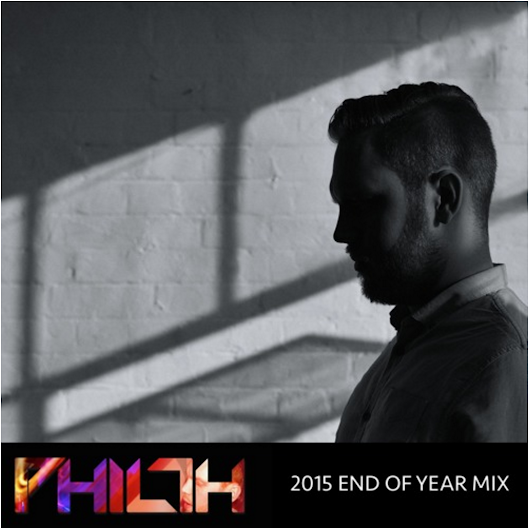 Philth - 2015 End of Year Mix