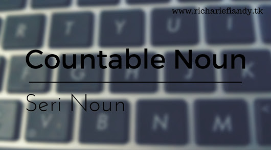 Countable Noun (Seri Noun)