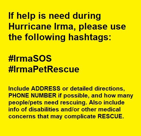 For anyone in #Florida, #GA, #SC who needs #Help during #Irma -- Remember, #Hashtags #IRMASOS, #IrmaRescue...