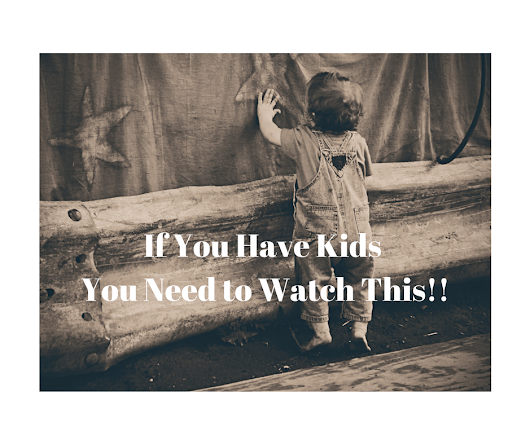 If You are a Parent – You Need to Watch This!!