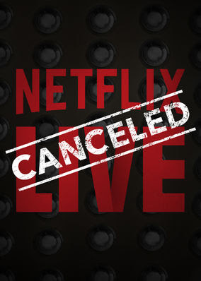 Netflix Live Canceled