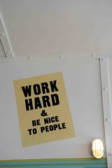 Work hard & be nice to people...