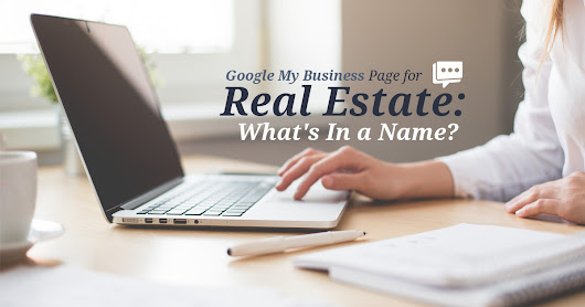 Google My Business Page for Real Estate: What's In a Name?