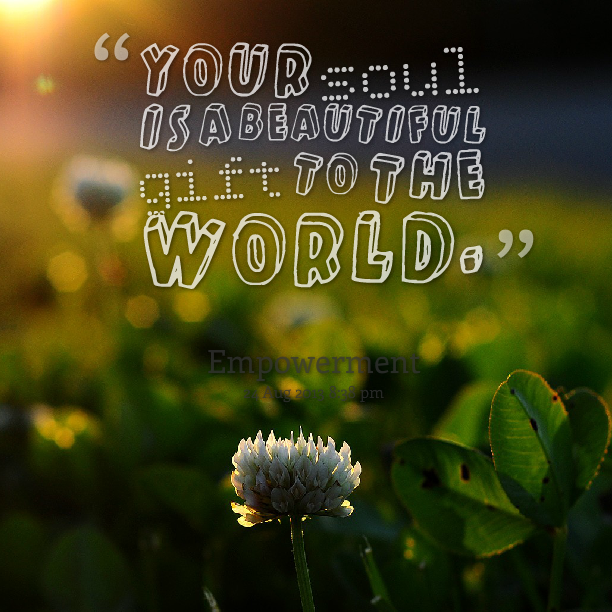 You Have A Beautiful Soul Quotes Gowndressestrend