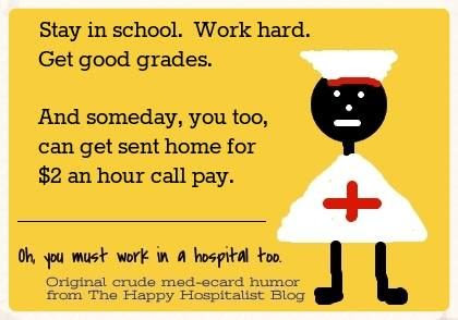 Stay in school for $2 an hour nurse call pay ecard humor photo