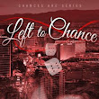 Left To Chance by C.D. Taylor