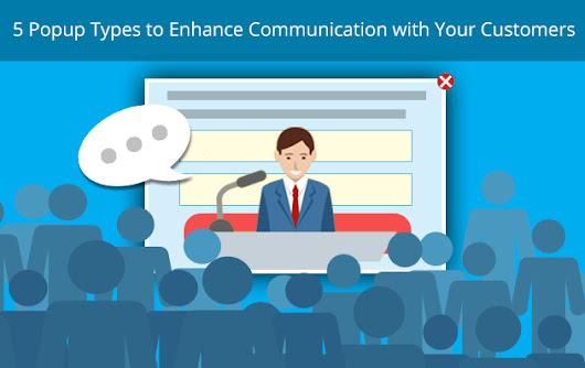 Popup Types that Enhance Communication | Popup Builder