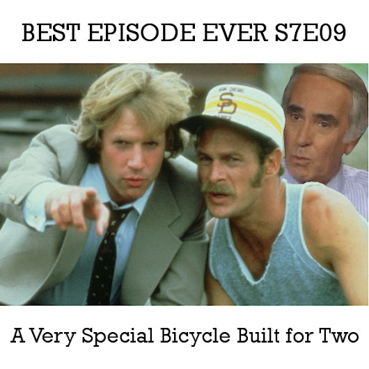 Best Episode Ever S7E09 - A Very Special Bicycle Built for Two