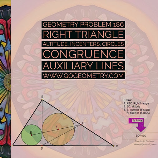 Geometric Art Typography and Sketch of Problem 186. Right Triangle, Altitude, Incenters, Circles, Auxiliary Lines, iPad Apps.