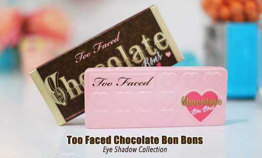 Too Faced Chocolate Bon Bons Eye Shadow Collection GIVEAWAY! 🎉