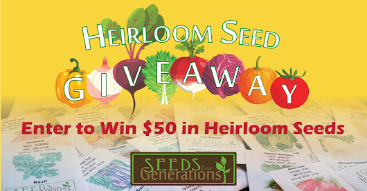 Heirloom Seed Giveaway Contest - Win $50 in Seeds