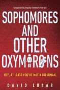 Title: Sophomores and Other Oxymorons, Author: David Lubar