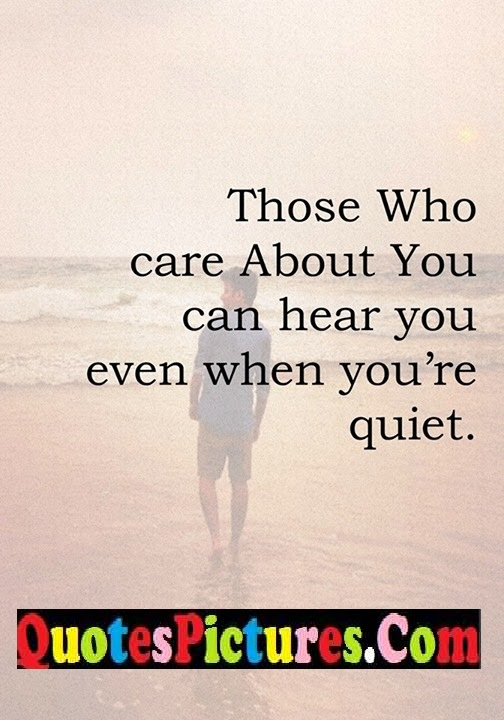 Nice Care Quotes About Quiet Life Quotespictures Com