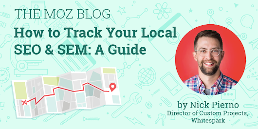 How to Track Your Local SEO & SEM: A Guide - Moz