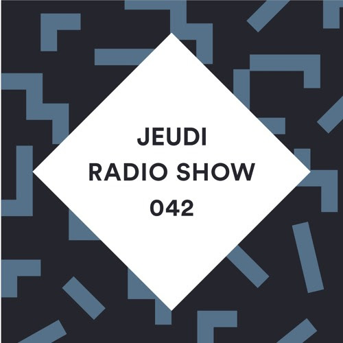 JEUDI Radio Show - Episode 42 - Mixed By Javier Orduna by JEUDI Records