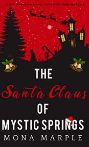 The Santa Claus of Mystic Springs by Mona Marple