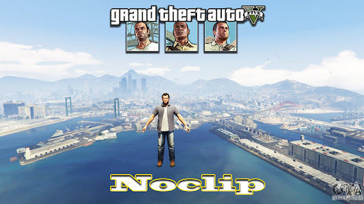 GTA 5 Noclip for Grand Theft Auto V