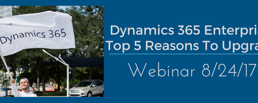 5 Reasons to Upgrade to Dynamics 365 Enterprise: Webinar