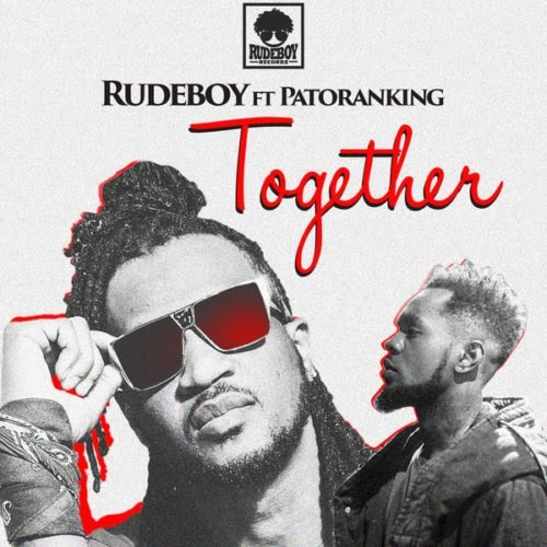 "MUSIC: Rudeboy (Paul Psquare) – ""Together"" ft. Patoranking"