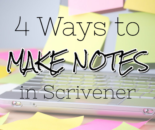 4 Ways to Make Notes in Scrivener
