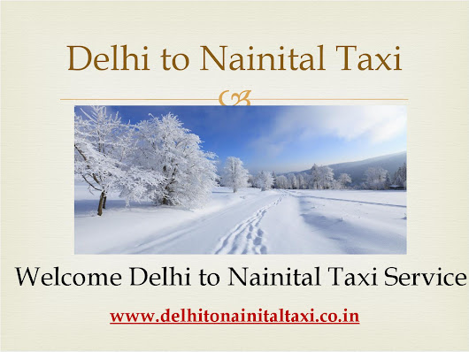 Book Outstation Cab or Taxi from Delhi to Nainital