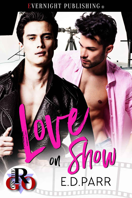 Something has to give | Love On Show by ED Parr @parr_books #MMRomance | Kai Tyler | MM Romance | Queer Fiction
