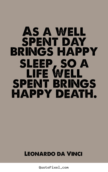 Quotes About Day Well Spent 60 Quotes