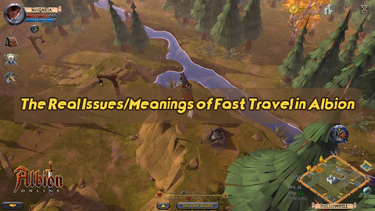 The Real Issues/Meanings of Fast Travel in Albion -