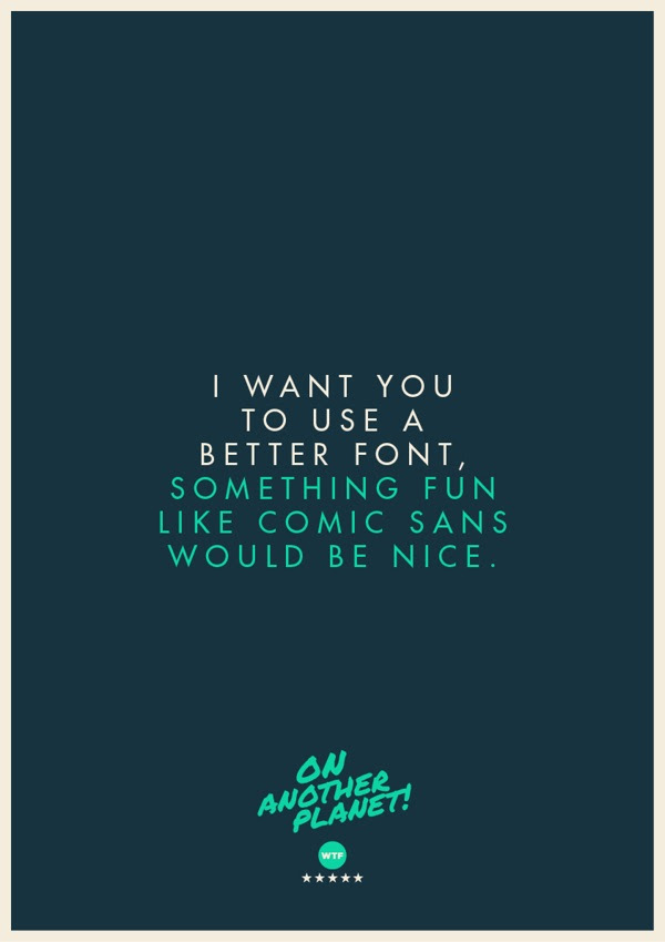 The Client Is Always Right Designer Turns Hilarious Client Quotes