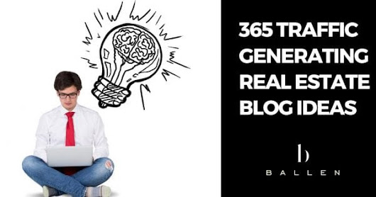 Real Estate Blog Ideas | 365+ Real Estate Blog Topics for each day.