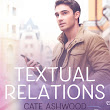 Textual Relations by Cate Ashwood: #Review #Excerpt @cateashwood