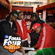 Down Bad - Final Four Hosted by no dj