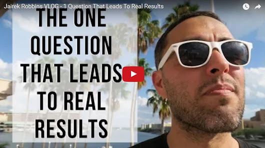 1 Question That Leads To Real Results | Jairek Robbins