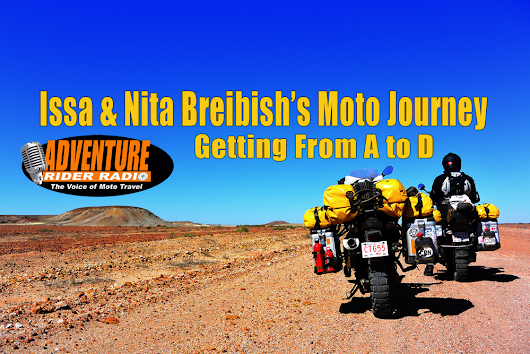 Issa & Nita Breibish's Moto Journey - Getting from A to D
