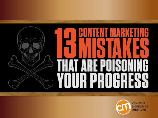 Content Marketing Mistakes That Are Poisoning Your Progress