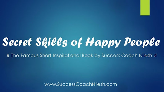 Secret Skills of Happy People by Success Coach Nilesh