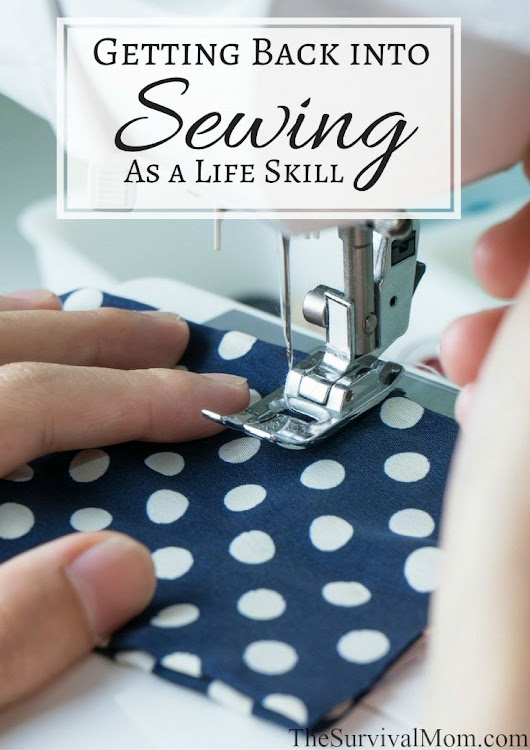 Getting Back into Sewing As a Life Skill - Survival Mom