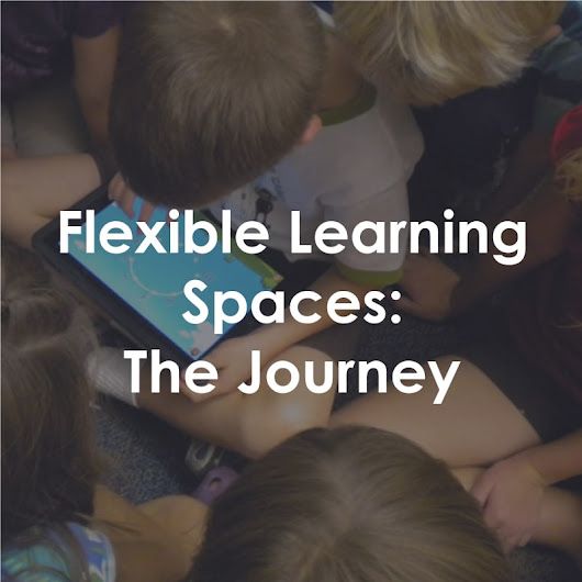 Flexible Learning Spaces: The Journey