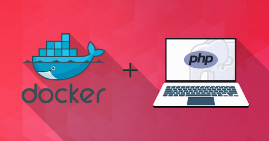 Containerize your PHP Applications Using Docker