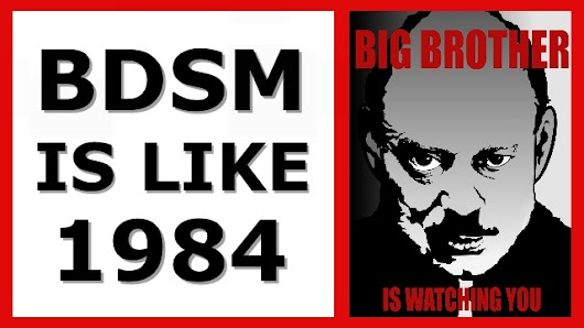 VIDEO: Why BDSM is like George Orwell's 1984. How Slavery,Torture,Abuse & Sadomasochism Became Pleasure