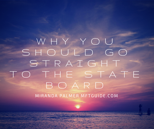 Why you should always go straight to your state board